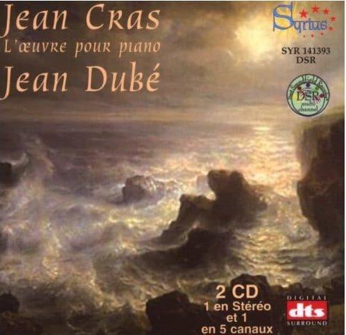Jean Cras, L'oeuvre pour piano, Jean Dubé chez Syrius