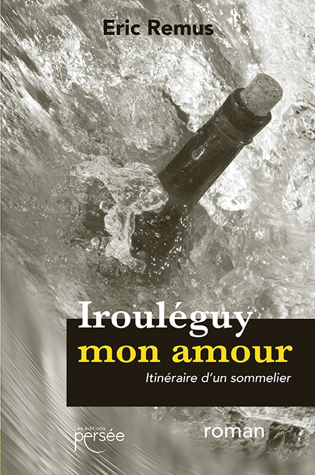 Photo de couverture Livre Irouléguy mon amour Éric Rémus
